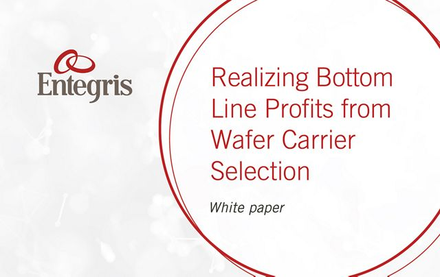 realizing-bottom-line-profits-from-wafer-carrier-selection-wp-10044_spotlight